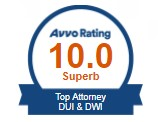 Avvo Rating 10.0 Top DUI & DWI Attorney